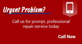 Urgent Problem? | Call us for prompt, professional repair service today | Call Now